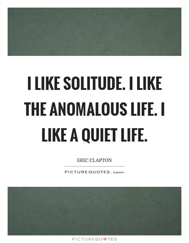 Quiet Life Quotes Quiet Life Sayings Quiet Life Picture Quotes