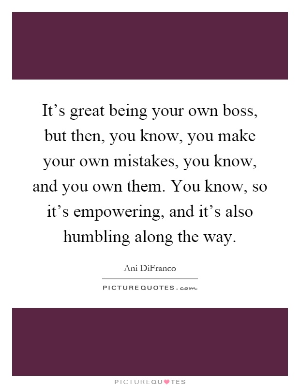 being your own boss essay - Being Your Own Boss Advantages And Disadvantages