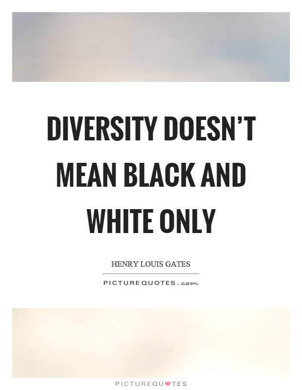 Diversity Quotes Diversity Doesn't Mean Black And White Only  Picture Quotes