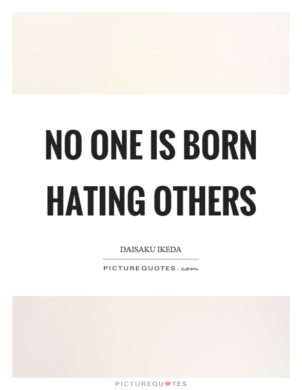 No one is born hating others Picture Quote #1