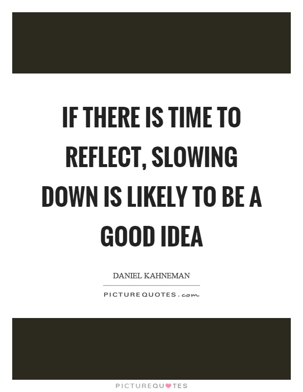 Take Time To Reflect Quotes: Slow Down Picture
