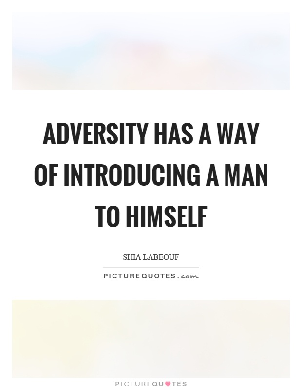 Adversity has a way of introducing a man to himself Picture Quote #1