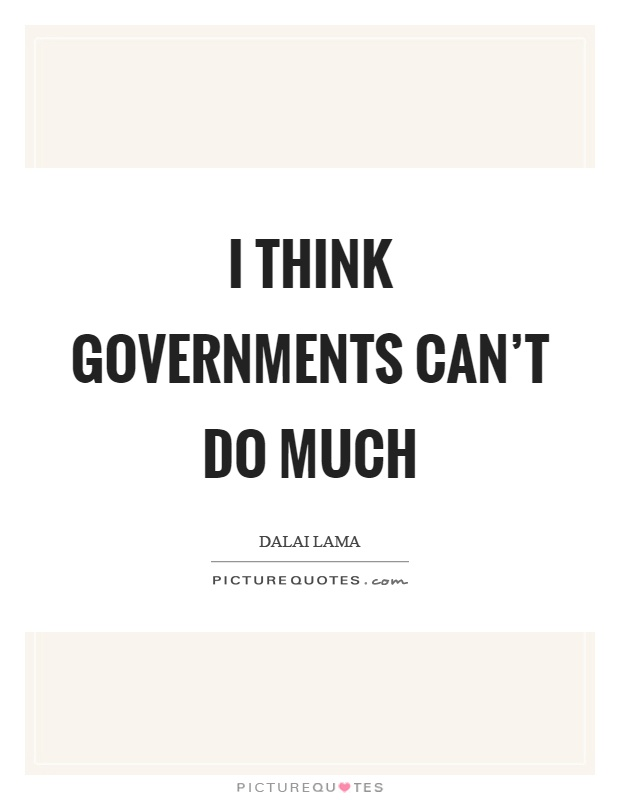 I think governments can't do much Picture Quote #1