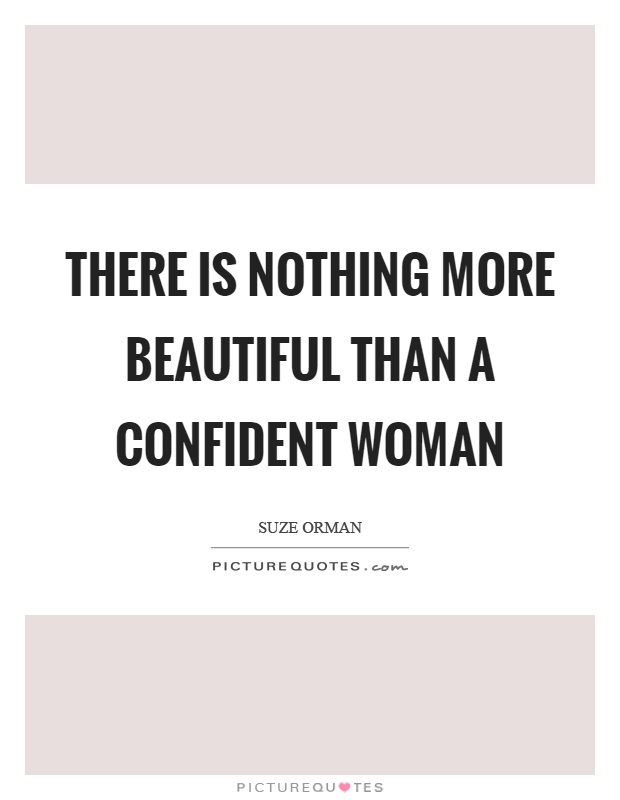 Confident Women Quotes Fair There Is Nothing More Beautiful Than A Confident Woman  Picture