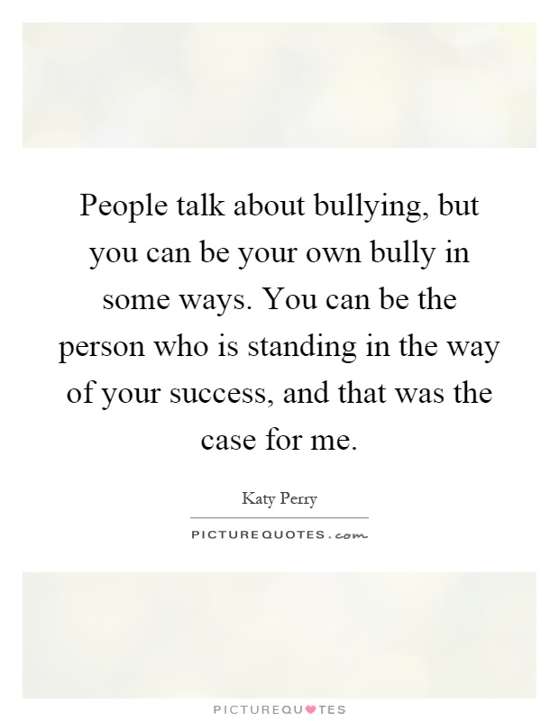 bullying and brave person look Learn how to deal with bullies need help have you witnessed bullying are you being bullied bullies look for a reaction from you and often lose interest if.