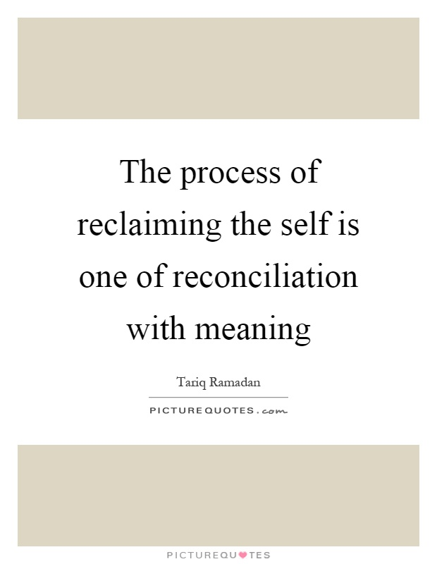 the process of reclaiming the self is one of reconciliation