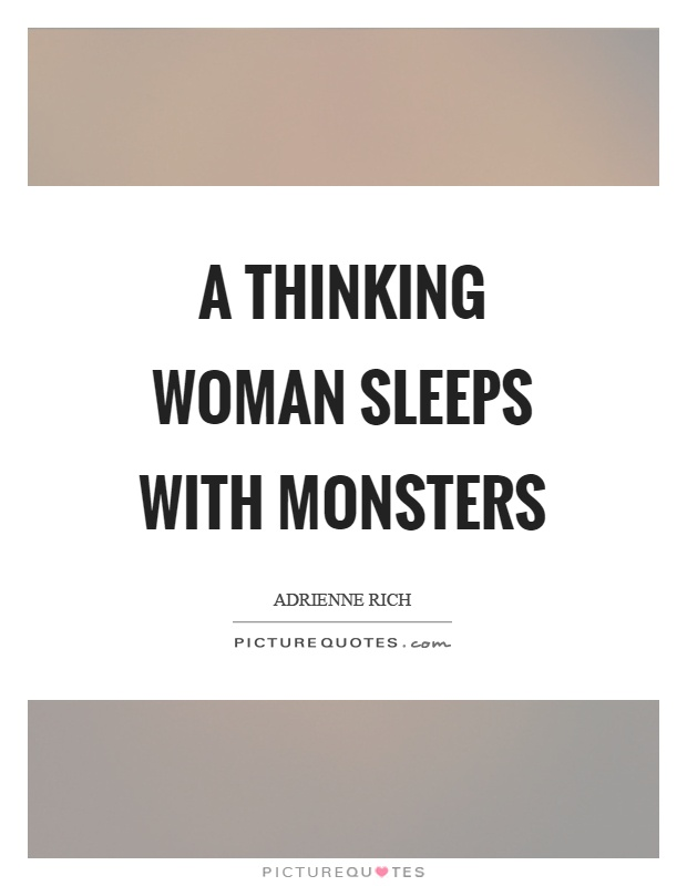 A thinking woman sleeps with monsters Picture Quote #1