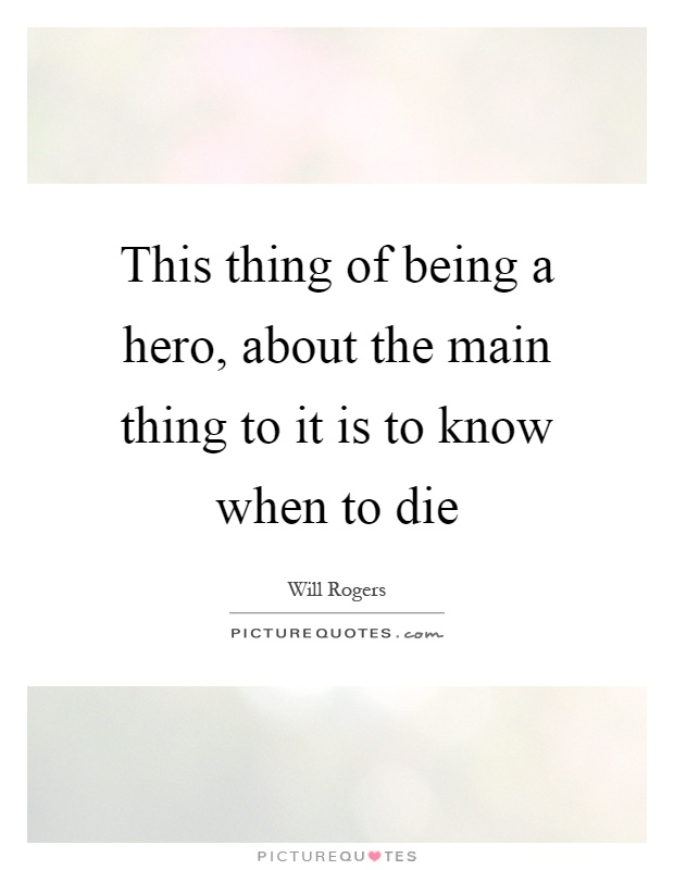 being a hero For others, a hero is someone who is steadfast or someone who sets a good  example to emulate in the future to many, being a hero means self-sacrifice,  even.