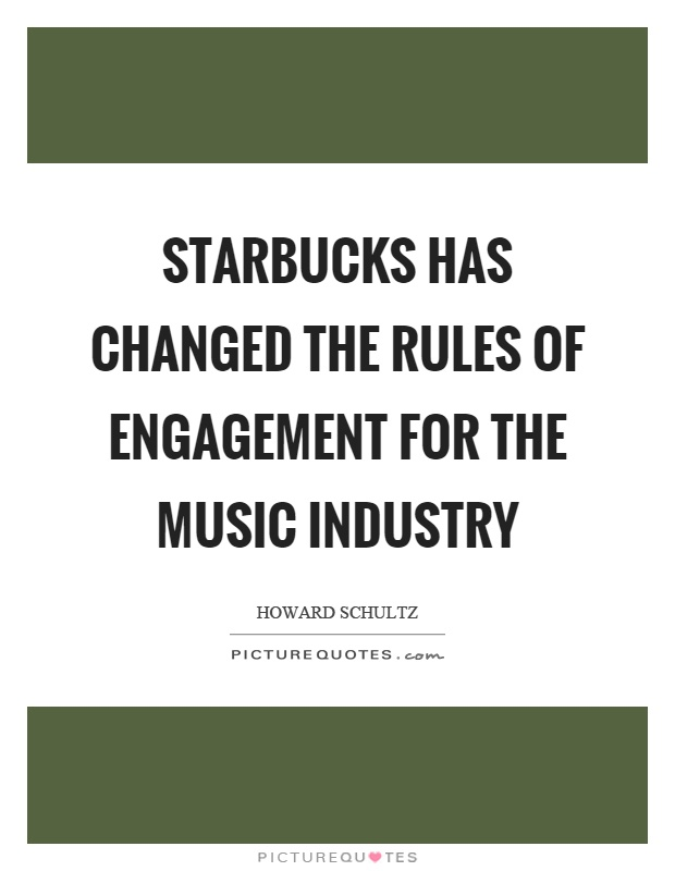 Starbucks has changed the rules of engagement for the music industry Picture Quote #1