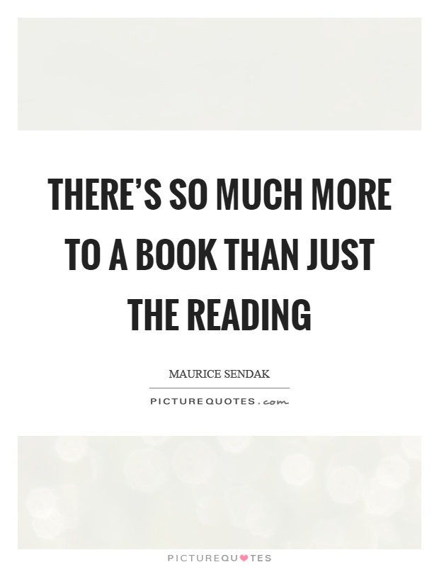 There's so much more to a book than just the reading Picture Quote #1