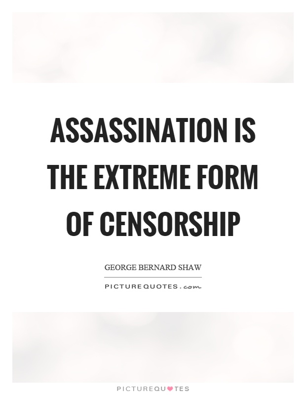 Assassination is the extreme form of censorship Picture Quote #1