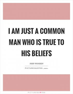 I do not choose to be a common man | Picture Quotes A Common Man