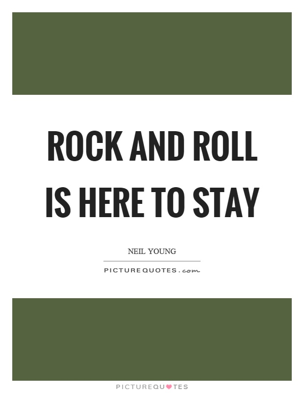 Rock N Roll Quotes About Love : Rock And Roll Quotes Rock N Roll Quotes Neil Young Quotes