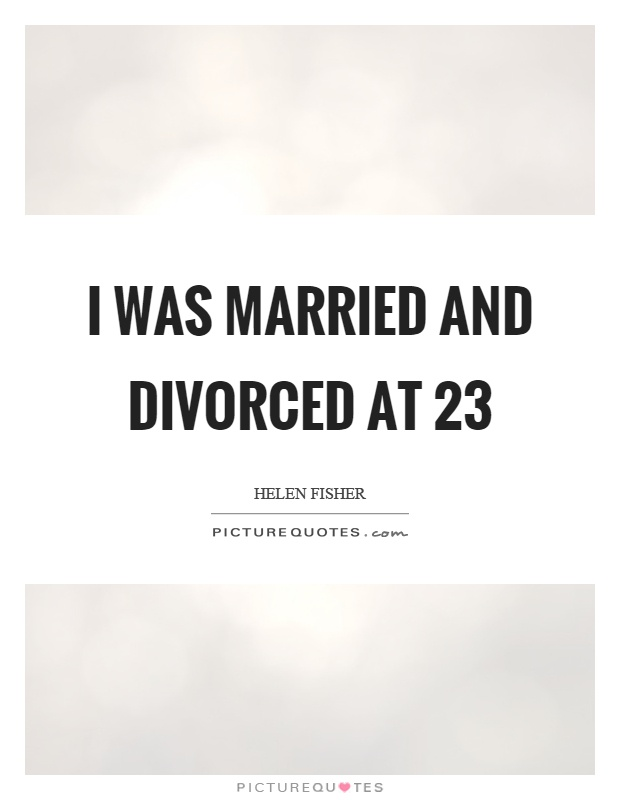 I was married and divorced at 23 Picture Quote #1