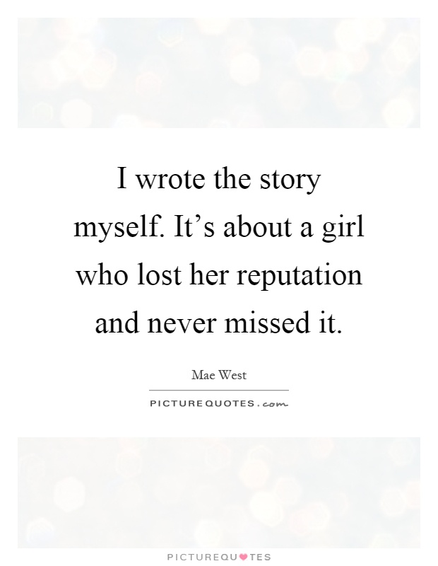 Quotes About Myself Girl I wrote the story myse...