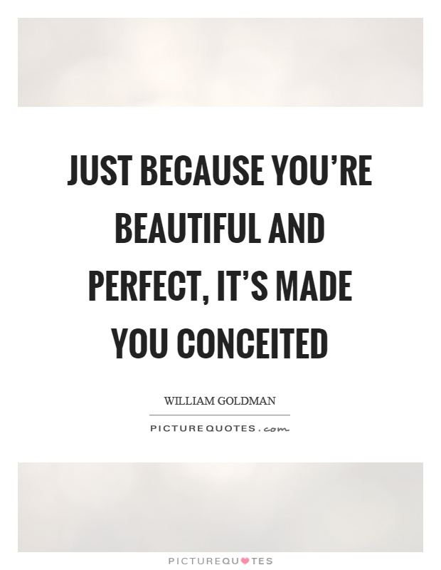 Conceited Quotes | Conceited Sayings | Conceited Picture ...