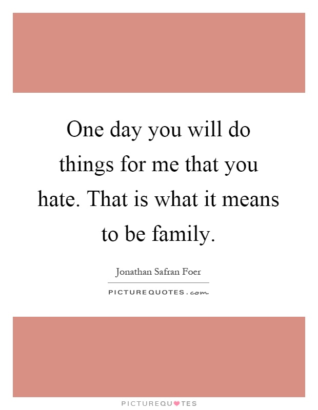 Family You Hate Quotes & Sayings | Family You Hate Picture ...