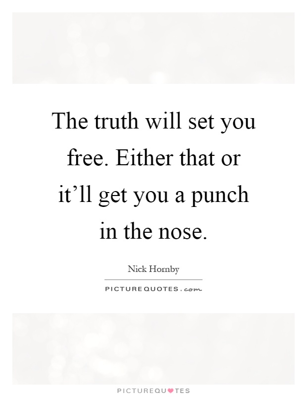 Truth Will Set You Free Quotes & Sayings | Truth Will Set ...