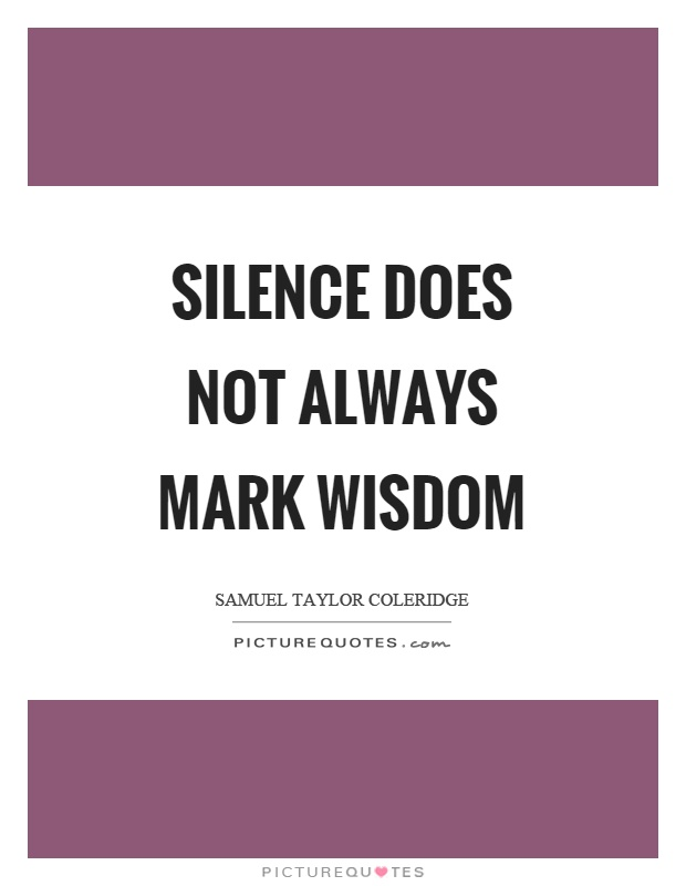 Silence does not always mark wisdom Picture Quote #1