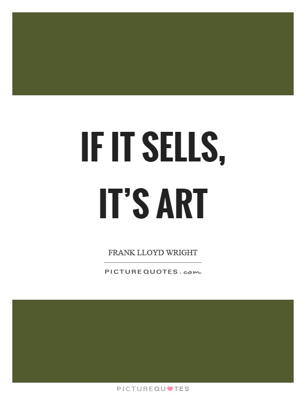 If it sells, it's art Picture Quote #1