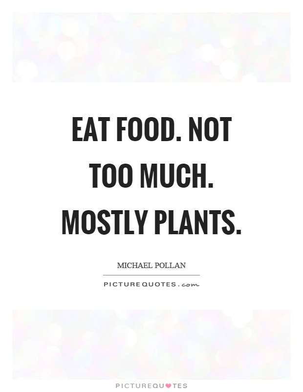 Eat Food Mostly Plants Quote