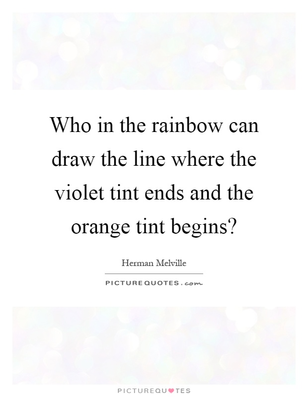 Drawing Smooth Lines Quotes : Who in the rainbow can draw line where violet tint