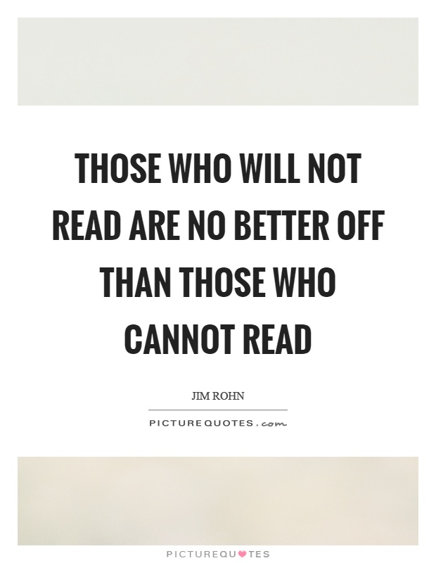 Those who will not read are no better off than those who cannot read Picture Quote #1
