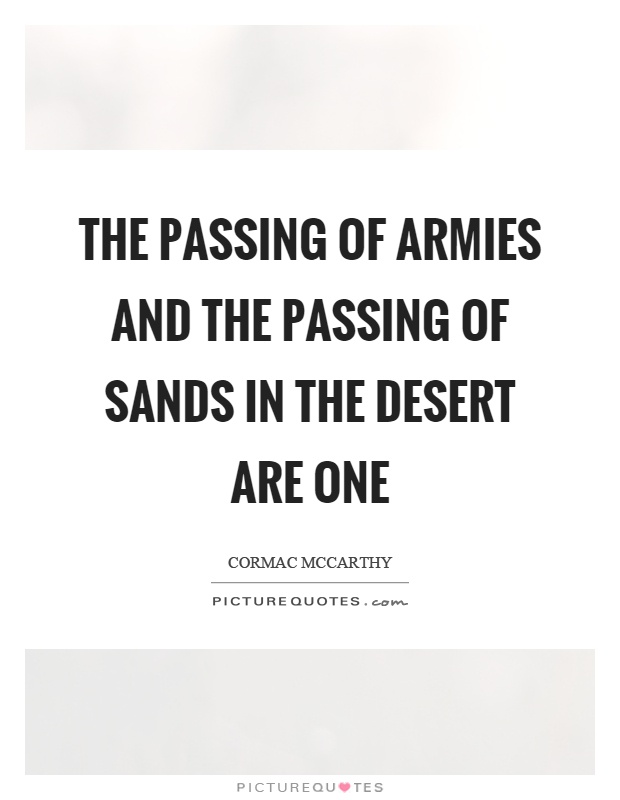 The passing of armies and the passing of sands in the desert are one Picture Quote #1