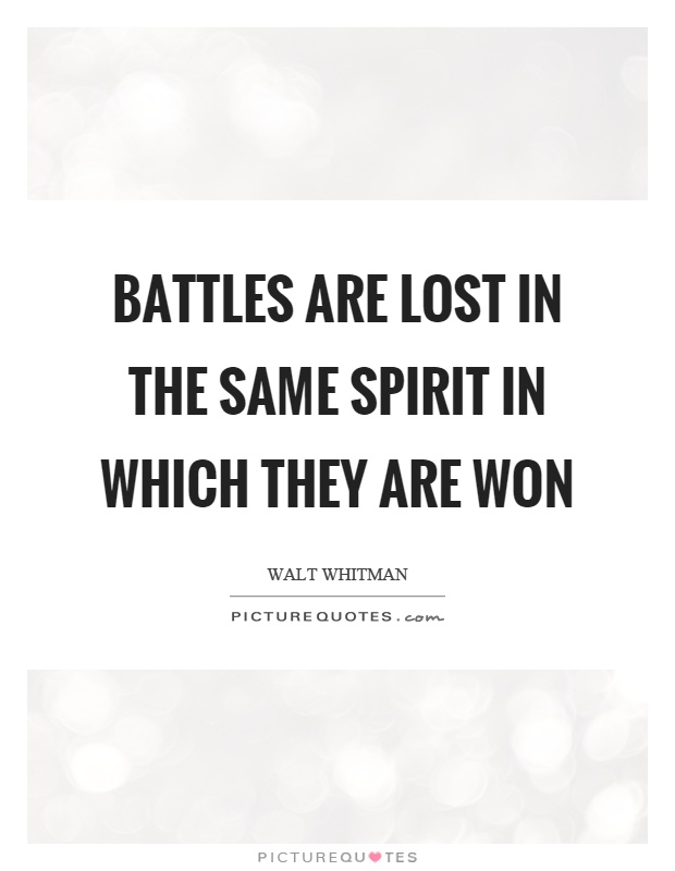 Battles are lost in the same spirit in which they are won Picture Quote #1