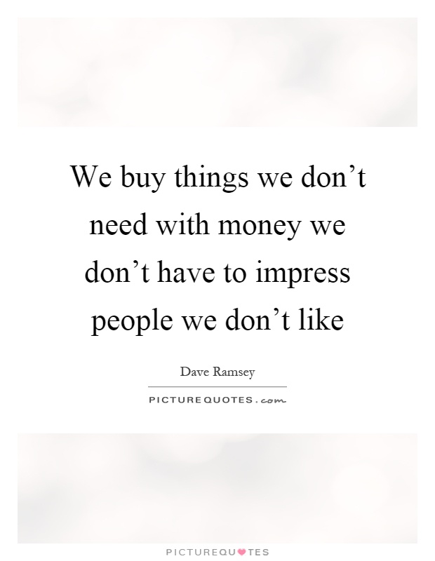 Saving money quotes sayings saving money picture quotes for Inventions we need but don t have