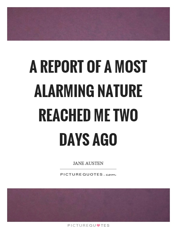 A report of a most alarming nature reached me two days ago Picture Quote #1