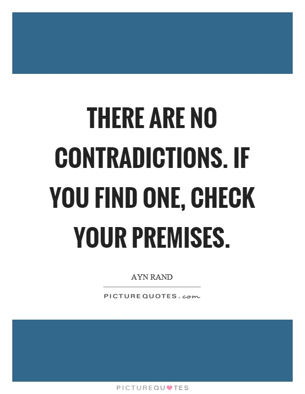 There are no contradictions. If you find one, check your premises Picture Quote #1