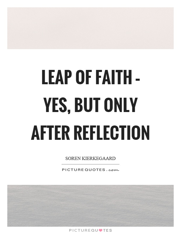 a leap of faith essay Kierkegaard leap of faith essays, limitation of doing thesis, slader homework help chemistry mar 18, 2018 | posted by | uncategorized | 0 comments | so screwed i need to pack for santa barbara tonight while finishing two essays, a research topic proposal, and two websites.