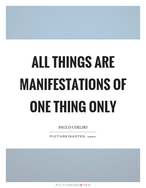 All things are manifestations of one thing only Picture Quote #1