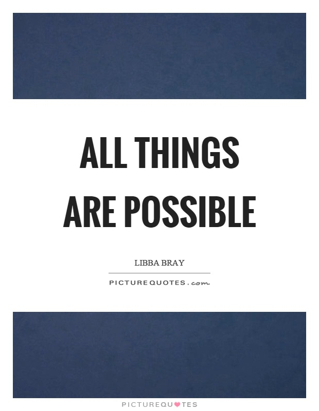 All things are possible Picture Quote #1