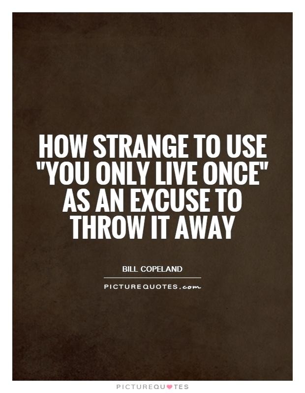 How strange to use