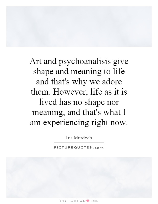 Shape Meaning In Art : Art and psychoanalisis give shape meaning to life