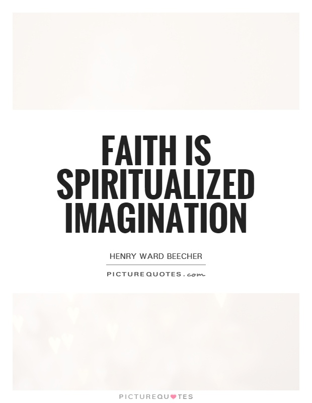 Faith is spiritualized imagination Picture Quote #1