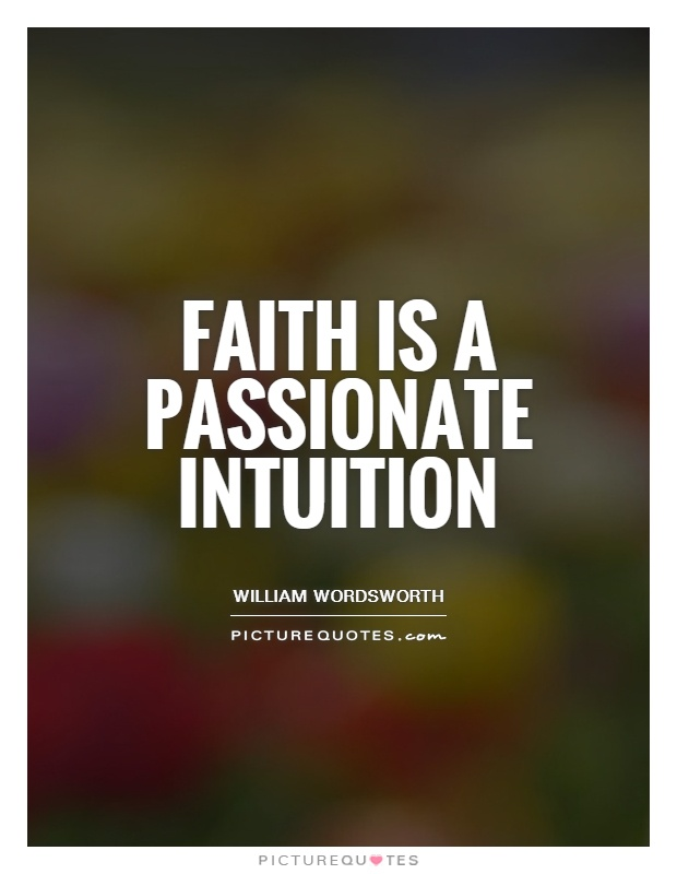 Faith is a passionate intuition Picture Quote #1