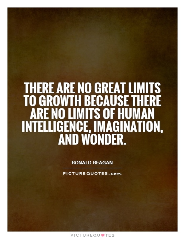 There are no great limits to growth because there are no limits of human intelligence, imagination, and wonder Picture Quote #1