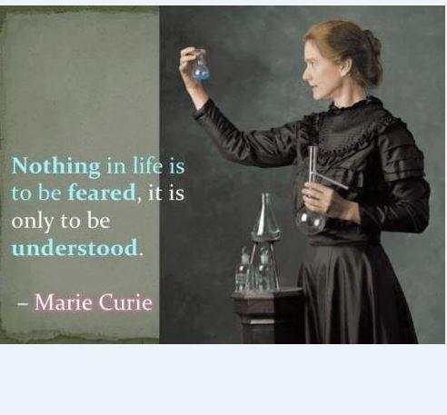 Nothing in life is to be feared, it is only to be understood Picture Quote #1