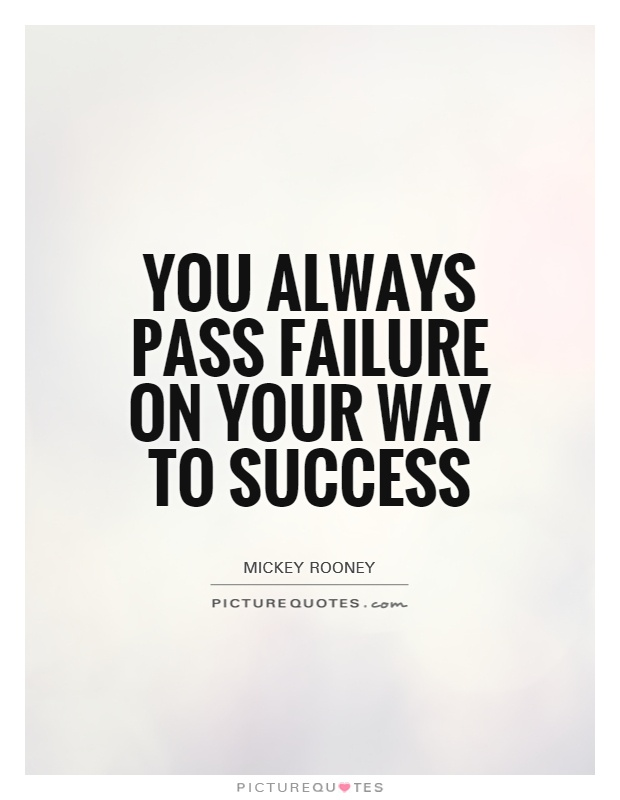 You always pass failure on your way to success Picture Quote #1