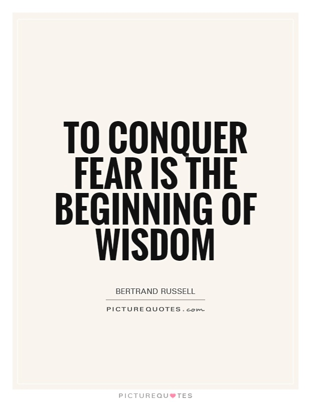 To conquer fear is the beginning of wisdom Picture Quote #1