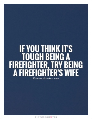 dirty firefighter quotes - photo #21