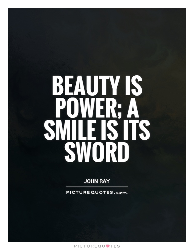 Beauty is power; a smile is its sword Picture Quote #1