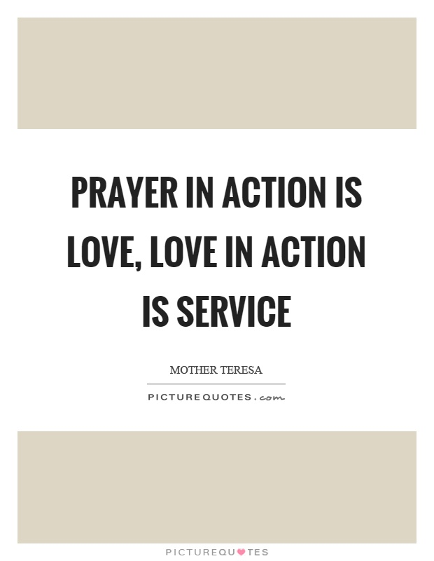 Prayer in action is love, love in action is service Picture Quote #1