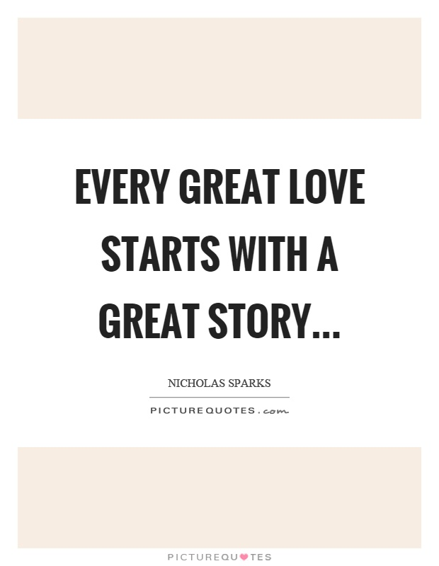 Every great love starts with a great story Picture Quote #1