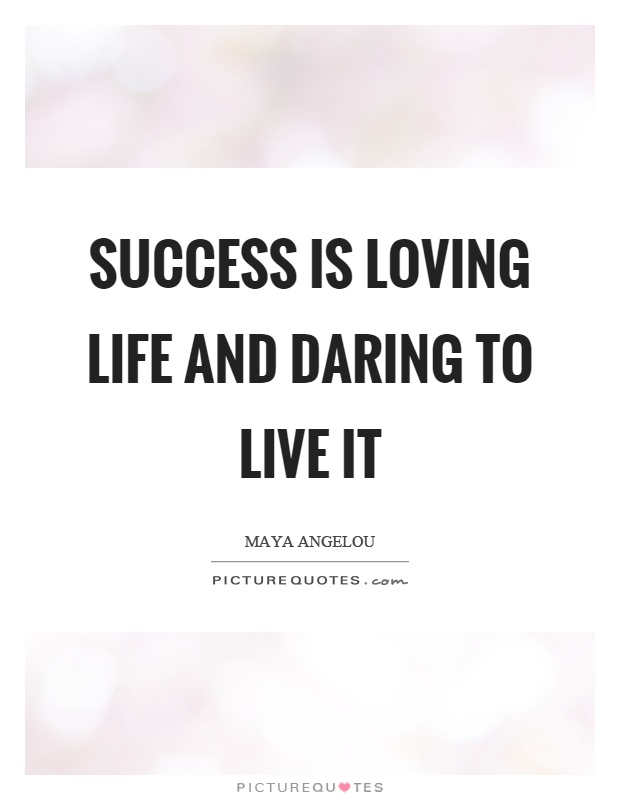 Success is loving life and daring to live it Picture Quote #1