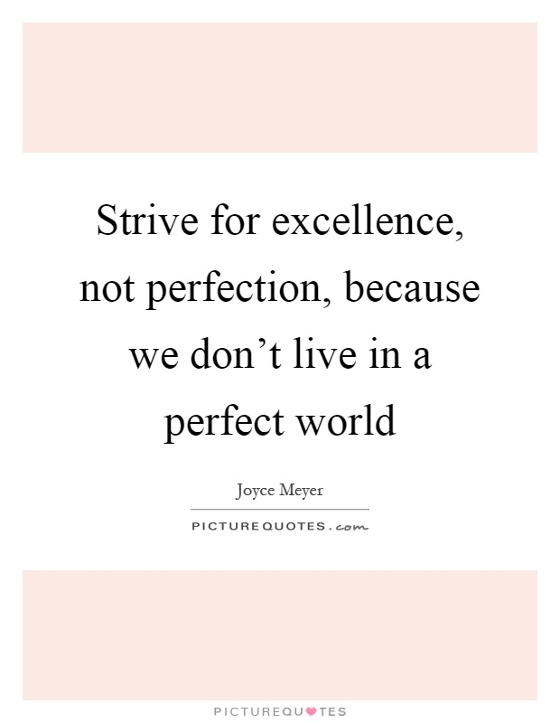 Quotes About Striving For Excellence At Work Pictures to ...