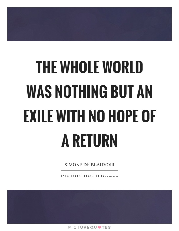 The whole world was nothing but an exile with no hope of a return Picture Quote #1